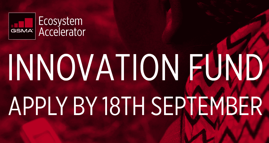 GSMA Ecosystem Accelerator Innovation Fund